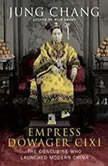 Empress Dowager Cixi The Concubine Who Launched Modern China, Jung Chang