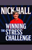 Winning the Stress Challenge, Nick Hall