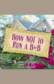 How Not To Run A B&B , Bobby Hutchinson