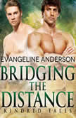 Bridging the Distance A Kindred Tales Novel, Evangeline Anderson