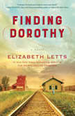 Finding Dorothy A Novel, Elizabeth Letts