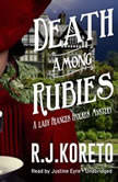 Death among Rubies A Lady Frances Ffolkes Mystery, R. J.  Koreto