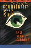 The Case of the Counterfeit Eye, Erle Stanley Gardner