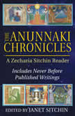The Anunnaki Chronicles A Zecharia Sitchin Reader, Zecharia Sitchin