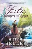 Faith's Mountain Home, Misty Beller