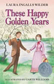These Happy Golden Years, Laura Ingalls Wilder