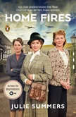 Home Fires The Story of the Women's Institute in the Second World War, Julie Summers