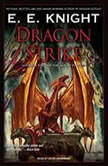 Dragon Strike, E. E. Knight