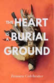 The Heart Is a Burial Ground, Tamara Colchester
