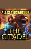 The Citadel, Alexey Osadchuk