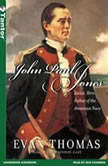 John Paul Jones Sailor, Hero, Father of the American Navy, Evan Thomas