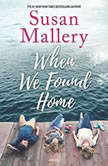 When We Found Home, Susan Mallery