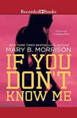 If You Don't Know Me, Mary B. Morrison