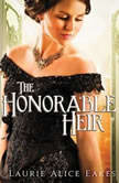 The Honorable Heir, Laurie Alice Eakes