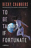 To Be Taught, If Fortunate, Becky Chambers
