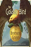 The Golden Bird, The Brothers Grimm