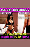 The Masked Man Inside Me Is My Boss! : Age Gap Breeding 2 (Breeding Erotica Age Gap Erotica), Kimmy Welsh