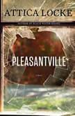 Pleasantville, Attica Locke
