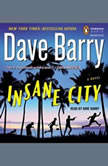 Insane City, Dave Barry