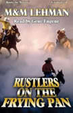 Rustlers On The Frying Pan, M&M Lehman
