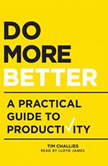 Do More Better A Practical Guide to Productivity, Tim Challies