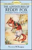 The Adventures of Reddy Fox, Thornton W. Burgess