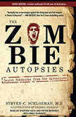 The Zombie Autopsies Secret Notebooks from the Apocalypse, M.D. Schlozman