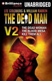 The Dead Man Vol 2 The Dead Woman, The Blood Mesa, Kill Them All, Lee Goldberg
