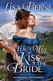 You May Kiss the Bride The Penhallow Dynasty, Lisa Berne