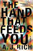 The Hand That Feeds You, A.J. Rich