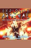 Explosive Arsenal, Jeffery H. Haskell