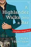 A Highlander Walks into a Bar, Laura Trentham