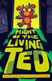 Night of the Living Ted, Barry Hutchison