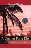 A Quarter for a Kiss, Mindy Starns Clark