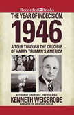 The Year of Indecision, 1946 A Tour Through the Crucible of Harry Truman's America, Kenneth Weisbrode