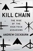Kill Chain The Rise of the High-Tech Assassins, Andrew Cockburn