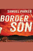 Border Son, Samuel Parker