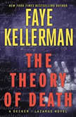 The Theory of Death A Decker/Lazarus Novel, Faye Kellerman