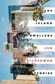 The Island Dwellers Stories, Jen Silverman