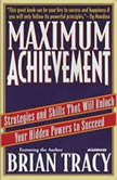 Maximum Achievement, Brian Tracy