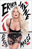 Pretty Mess, Erika Jayne