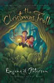 The Christmas Troll Sometimes God's Best Gifts Are the Most Unexpected, Eugene H Peterson