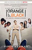 Orange Is the New Black My Year in a Women's Prison, Piper Kerman