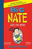 Big Nate Goes for Broke, Lincoln Peirce
