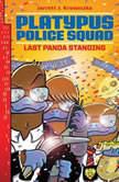 Platypus Police Squad: Last Panda Standing, Jarrett J. Krosoczka