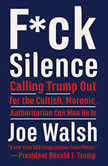 F*ck Silence Calling Trump Out for the Cultish, Moronic, Authoritarian Conman He Is, Joe Walsh