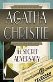 The Secret Adversary A Tommy and Tuppence Mystery, Agatha Christie