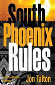 South Phoenix Rules A David Mapstone Mystery, Jon Talton