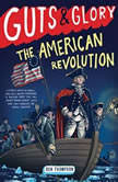 Guts & Glory: The American Revolution, Ben Thompson