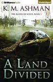 Land Divided, A, K. M. Ashman